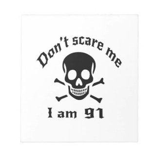 Do Not Scare Me I Am 91 Notepad