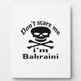 Do Not Scare Me I Am Bahraini Plaque