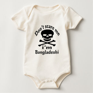 Do Not Scare Me I Am Bangladeshi Baby Bodysuit