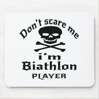 Do Not Scare Me I Am Biathlon Player Mouse Pad