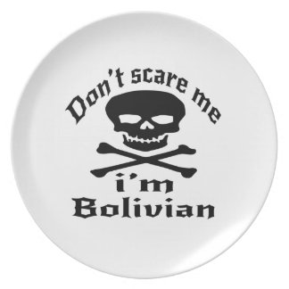 Do Not Scare Me I Am Bolivian Melamine Plate