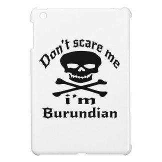 Do Not Scare Me I Am Burundian Cover For The iPad Mini