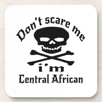 Do Not Scare Me I Am Central African Beverage Coaster