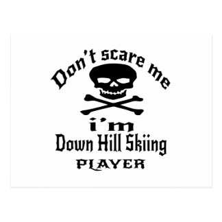 Do Not Scare Me I Am Down Hill Skiing Player Postcard