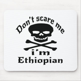 Do Not Scare Me I Am Ethiopian Mouse Pad