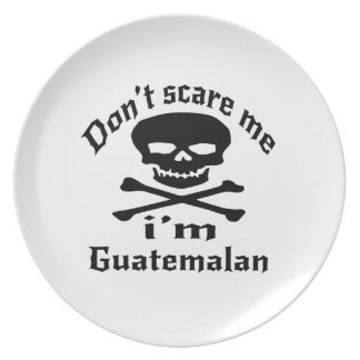 Do Not Scare Me I Am Guatemalan Dinner Plate