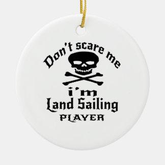 Do Not Scare Me I Am Land Sailing Player Ceramic Ornament
