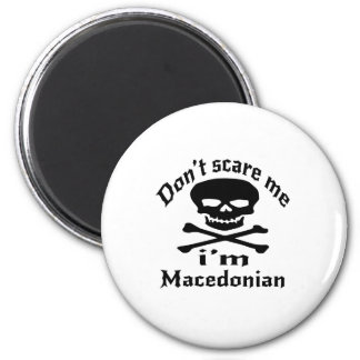 Do Not Scare Me I Am Macedonian Magnet