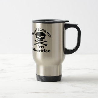 Do Not Scare Me I Am Mauritian Travel Mug