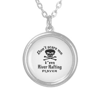 Do Not Scare Me I Am River Rafting Player Silver Plated Necklace