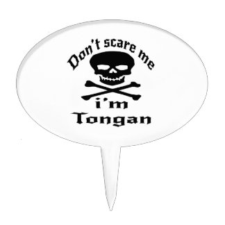 Do Not Scare Me I Am Tongan Cake Topper