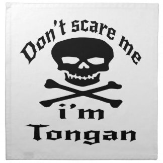Do Not Scare Me I Am Tongan Napkin