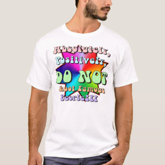 Do Not Shoot Famous People! T-Shirt