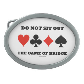 Do Not Sit Out The Game Of Bridge (Card Suits) Belt Buckle