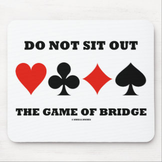 Do Not Sit Out The Game Of Bridge (Card Suits) Mouse Pad