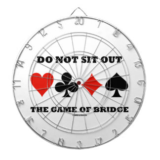 Do Not Sit Out The Game Of Bridge Four Card Suits Dart Board