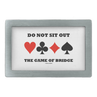 Do Not Sit Out The Game Of Bridge Four Card Suits Rectangular Belt Buckle