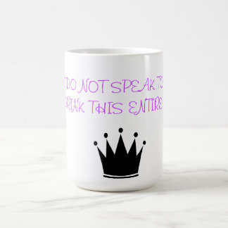 DO NOT SPEAK TO ME CUP MUGS