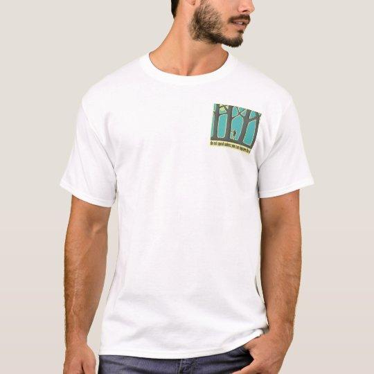 Do Not Speak Tree Hugger T-Shirt