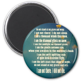 Do Not Stand At My Grave And Weep 2 Inch Round Magnet