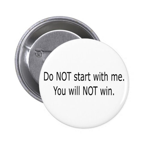 Do Not Start With Me Button