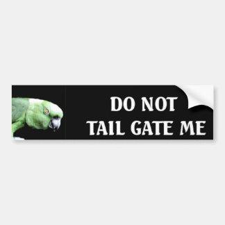 Do Not Tail Gate Me Car Bumper Sticker