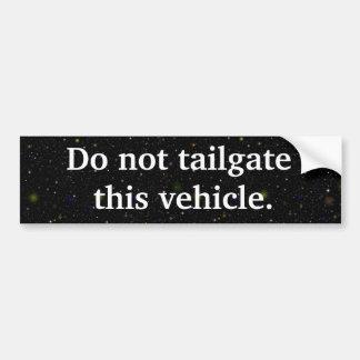 Do Not Tailgate Bumper Sticker Car Bumper Sticker