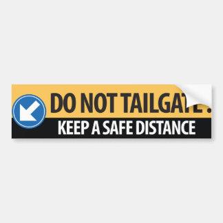 Do Not Tailgate - European Edition Bumper Sticker