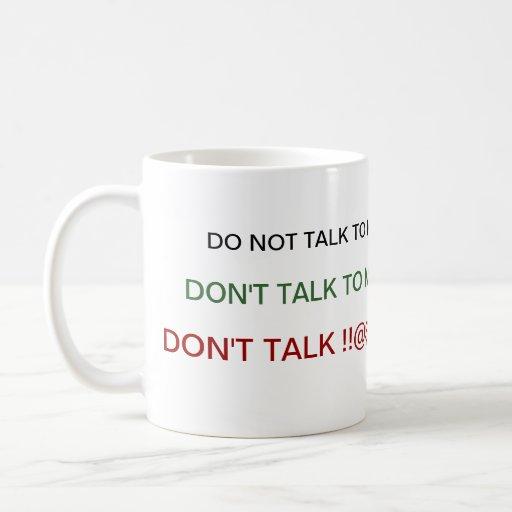 DO NOT TALK TO ME COFFEE MUG
