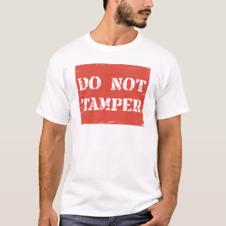 Do Not Tamper Men's T-Shirt