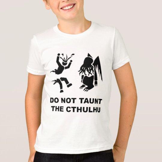 Do Not Taunt T-Shirt