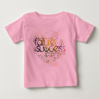 do not think of today's failure, but of success baby T-Shirt