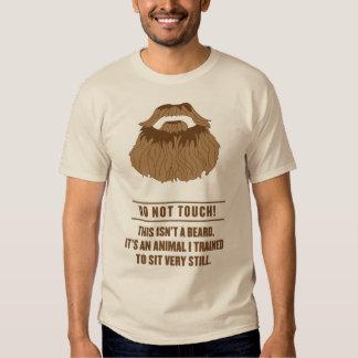 Do not touch beard! shirt
