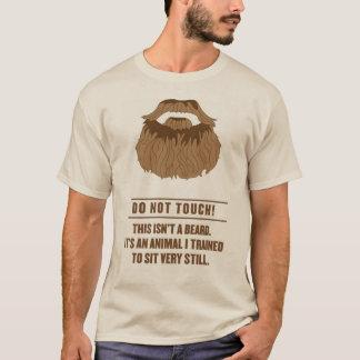 Do not touch beard! T-Shirt