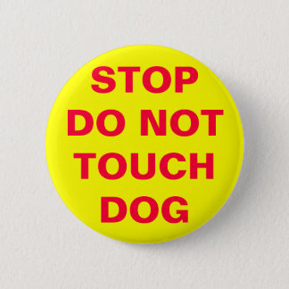 DO NOT TOUCH DOG PINBACK BUTTON