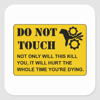Do Not Touch Dying Square Sticker