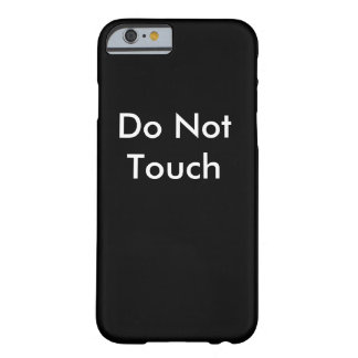 Do Not Touch IPhone 6 Barely There iPhone 6 Case