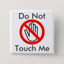 Do Not Touch Me Pinback Button