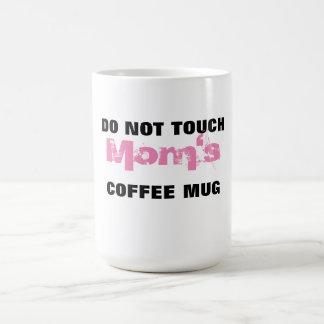 """Do Not Touch Mom's Coffee Mug"" Coffee Mug"