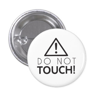Do Not Touch Pinback Button