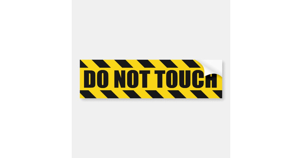 Do not touch police hazard black yellow stripes bumper sticker zazzle com
