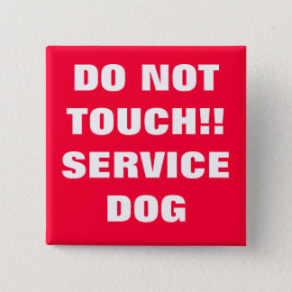 DO NOT TOUCH SERVICE DOG BUTTON