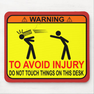 Do Not Touch Things On This Desk! Mouse Pad