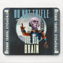 Do Not Trifle With The Big Brain Mouse Pad