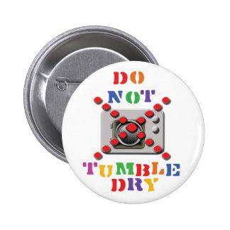 Do Not Tumble Dry Pinback Button