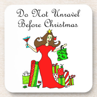 Do Not Unravel Before Christmas - Christmas Queen Beverage Coaster