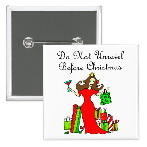 Do Not Unravel Before Christmas - Christmas Queen Buttons
