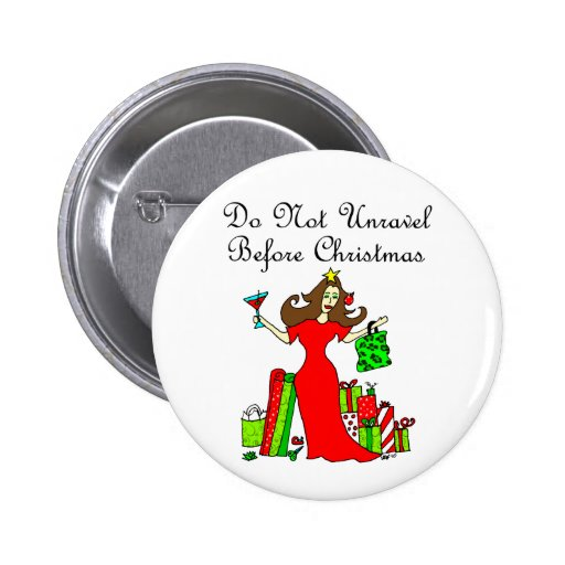 Do Not Unravel Before Christmas - Christmas Queen Pinback Buttons