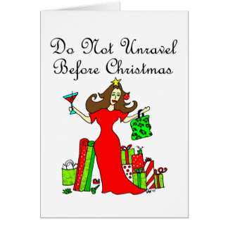 Do Not Unravel Before Christmas - Christmas Queen Card