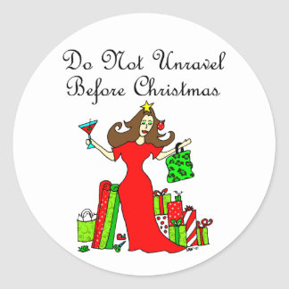 Do Not Unravel Before Christmas - Christmas Queen Classic Round Sticker